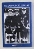 TITANICUL DUPA UN VEAC - JURNALUL LUI HENRY WILDE de EMIL LUNGEANU , 2011 , DEDICATIE*
