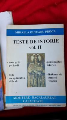 TESTE  DE ISTORIE VOL II ADMITERE BACALAUREAT CAPACITATE MIHAELA OLTEANU PROCA foto