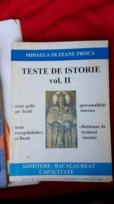 TESTE  DE ISTORIE VOL II ADMITERE BACALAUREAT CAPACITATE MIHAELA OLTEANU PROCA