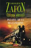 Palatul de la Miazanoapte | Carlos Ruiz Zafon