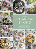 Botanical Cakes: Contemporary Cake Decorating with Edible Flowers