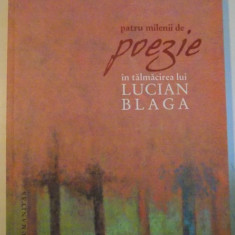 PATRU MILENII DE DE POEZIE IN TALMACIREA LUI LUCIAN BLAGA