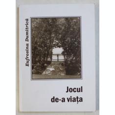 JOCUL DE -A VIATA de EUFROSINA DUMITRICA, 2009 , DEDICATIE*