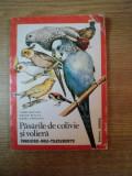PASARILE DE COLIVIE SI VOLIERA , INGRIJIRE - BOLI - TRATAMENTE de VADIM NESTEROV , STELIAN BENESCU , ILEANA ANDREESCU , Bucuresti 1996