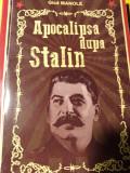 APOCALIPSA DUPA STALIN - GICA MANOLE, EDITURA BABEL 2017,256 PAG
