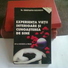 EXPERIENTA VIETII INTERIOARE SI CUNOASTEREA DE SINE - CONSTANTIN ENACHESCU