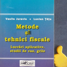 Metode si tehnici fiscale Lucrari aplicative  Lucian Tatu Vasile Juravle