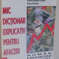 MIC DICTIONAR EXPLICATIV PENTRU AFACERI de ILEANA CONSTANTINESCU...IRINA ADRIAN , 1997