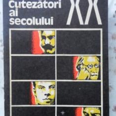 CUTEZATORI AI SECOLULUI XX - DORIN ALMASAN