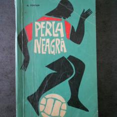 A. FONTAN - PERLA NEAGRA