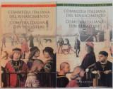 COMEDIA ITALIANA DIN RENASTERE VOL.I - II , EDITIE BILINGVA ROMANA - ITALIANA , 2012, Humanitas