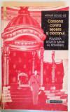 COROANA CONTRA SECERA SI CIOCANUL , POVESTEA REGELUI MIHAI AL ROMANIEI , 1998