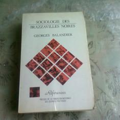 SOCIOLOGIE DES BRAZZAVILLES NOIRES - GEORGES BALANDIER (CARTE IN LIMBA FRANCEZA)