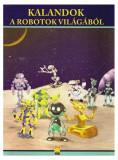 Aventuri din lumea roboților (HU) / Kalandok a robotok világából