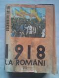 (C429) 1918 LA ROMANI - DOCUMENTELE UNIRII VOL. 7