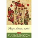 Cumpara ieftin Rege, dama, valet/Vladimir Nabokov, Polirom
