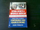 ISTORIA SECRETA A IMPERIULUI AMERICAN, ADEVARUL DESPRE CORUPTIA GLOBALA, CONFESIUNILE UNUI ASASIN ECONOMIC - JOHN PERKINS