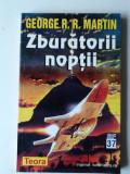 George R.R. Martin - Zburatorii noptii       (expediere si 6 lei/gratuit) (4+1)