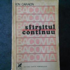 ION CARAION - BACOVIA. SFARSITUL CONTINUU