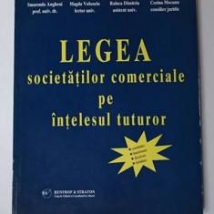 Legea societatilor comerciale pe intelesul tuturor - S. Angheni, M. Volonciu