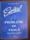 Probleme de fizica pentru liceu Evrika! Emilian Micu