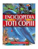Enciclopedia pentru toţi copiii
