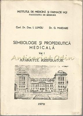 Semeiologie Si Propedeutica Medicala - I. Lungu, G. Mardare