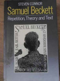SAMUEL BECKETT REPETITION, THEORY AND TEXT - STEVEN CONNOR, Polirom, Danielle Steel