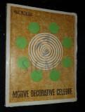 PETRESCU PAUL - MOTIVE DECORATIVE CELEBRE, 1971, Bucuresti (Dedicatie si Autograf !)