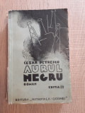 "Aurul negru de Cezar Petrescu,Editia III-a-Editura ""NATIONALA"" S.Ciornei 0000, Alta editura"
