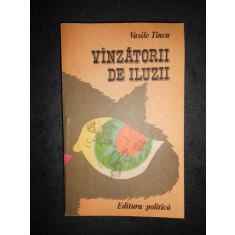 VASILE TINCU - VANZATORII DE ILUZII