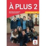 A plus 2. Livre de l'eleve + CD (A2. 1) - Katia Brandel, Ana Castro Benitez, Antony Sevre, Raphaele Fouillet