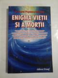 ENIGMA VIETII SI A MORTII - DR. AUREL POPESCU-BALCESTI