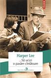 ...Sa ucizi o pasare cantatoare   Harper Lee