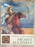 Arcasul lui Stefan- Virgil Carianopol