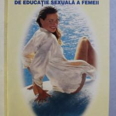 GHID MEDICAL DE EDUCATIE SEXUALA A FEMEII de MARIE CLAUDE DELAHAYE , 1996