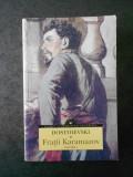 F. M. DOSTOIEVSKI - FRATII KARAMAZOV volumul 1