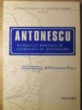ANTONESCU MARESALUL ROMANIEI SI RASBOAIELE DE REINTREGIRE - JOSIF CONSTANTIN DRA