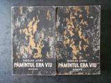 NICOLAE JIANU - PAMANTUL ERA VIU 2 volume