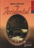 Accidentul/Mihail Sebastian