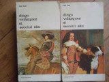 Diego Velazquez Si Secolul Sau Vol.1-2 - Carl Justi ,519127