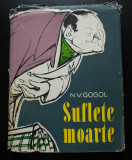 N. V. Gogol - Opere V/ 5 (Suflete moarte; cartonată, cu supracopertă)
