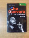 CHE GUEVARA SAU MISTIFICAREA ISTORIEI de JACOBO MACHOVER