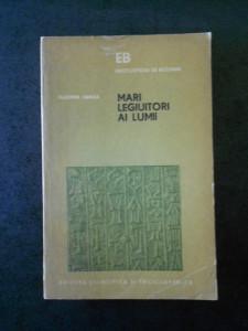 VLADIMIR HANGA - MARI LEGIUITORI AI LUMII (HAMMURAPI, IUSTINIAN, NAPOLEON)