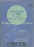 Cumpara ieftin Regulament De Exploatare Si Intretinere. Excavator E-1252