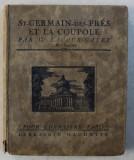 SAINT - GERMAIN DES PRES ET LA COUPOLE par G. LACOUR - GAYET , 1924