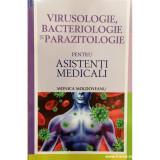 Virusologie, bacteriologie si parazitologie pentru asistenti medicali, Monica Moldoveanu