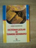 DICTIONAR SCOLAR DE TERMENI GEOGRAFIC de CORINA GHEORGHILAS , Bucuresti 2011