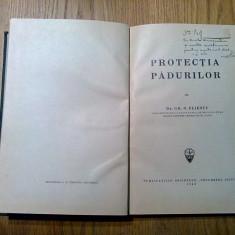 PROTECTIA PADURILOR - Gr. N. Eliescu (dedicatie-autograf) -  1940, 275 p.