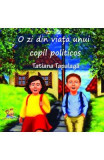 O zi din viata unui copil politicos - Tatiana Tapalaga